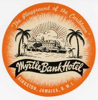 "The Myrtle Bank Hotel. "" The Playground of the Caribbean"" Kingston, Jamaica, B.W.I. [LUGGAGE..."