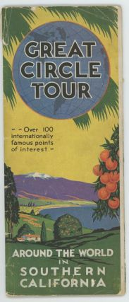 Great Circle Tour. Around the World in Southern California. Over 100 internationally famous points of interest. (Map title: Map of the Great Circle Tour Extending over the Scenic Six Counties of Southern California and Romantic Old Mexico.)