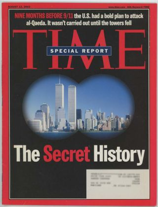 Time Magazine August 12, 2002. 9/11 THE SECRET HISTORY