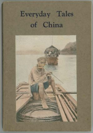 Everyday Tales of China. CHINA / CHILDREN'S SHORT STORIES.