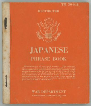Japanese Phrase Book. February 28, 1944. Restricted. TM 30-641. JAPAN - JAPANESE LANGUAGE.