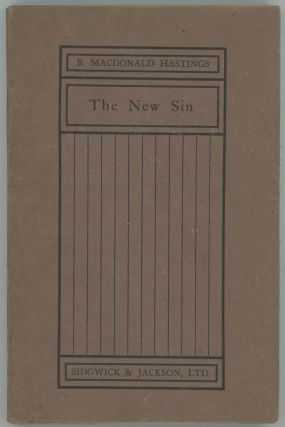 The New Sin. PLAY IN THREE ACTS, B. Macdonald Hastings