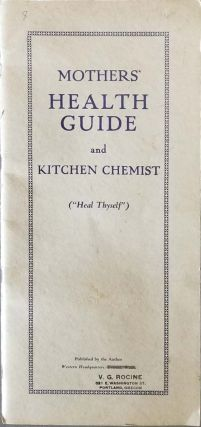 "Mothers' Health Guide and Kitchen Chemist (""Heal Thyself""). V. G. HEALTH / NUTRITION Rocine."