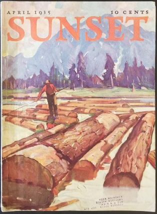 Sunset Magazine. April 1935. LUMBERING / WESTERN HOUSEKEEPING / GARDENING
