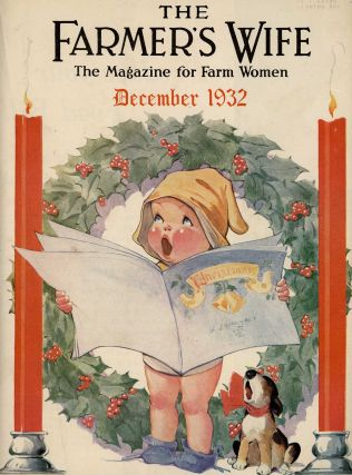 The Farmer's Wife. The Magazine for Farm Women. December 1932. [Charles Twelvetrees color cover illustration only). CHRISTMAS CAROLING.