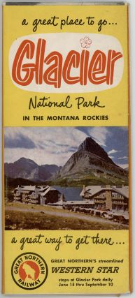 Glacier National Park in the Montana Rockies. a great place to go. .. a great way to get there . .. Great Northern's streamlined Western Star. (Map title: Glacier Waterton International Peace Park).