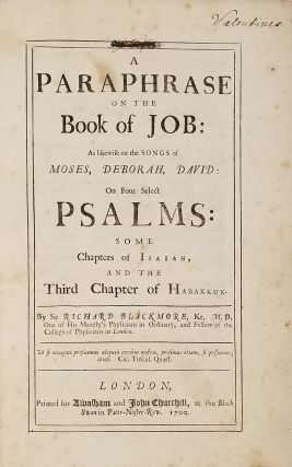 A PARAPHRASE on the Book of Job: As likewise on the SONGS of MOSES, DEBORAH, DAVID: On Four Select PSALMS: SOME Chapters of ISAIAH, AND THE Third Chapter of Habakkuk.