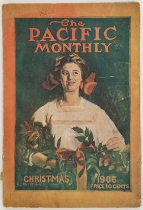 The Pacific Monthly. December (Christmas), 1906. OREGON, William Bittle Wells