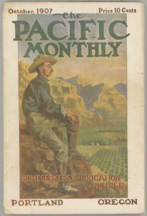 The Pacific Monthly. October, 1907. PACIFIC NORTHWEST, William Bittle Wells