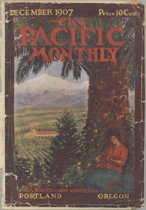 The Pacific Monthly. December 1907. PACIFIC NORTHWEST, William Bittle Wells