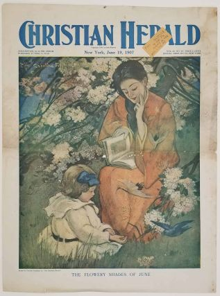 The Flowery Shades of June. The Christian Herald. June 19, 1907. [COVER ONLY]. BOOKS / READING...