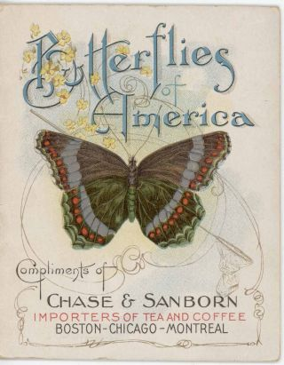 Butterflies of America. Compliments of Chase & Sanborn, Importers of Tea and Coffee, Boston -...