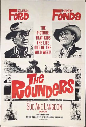 The Rounders. Glenn Ford Henry Fonda. The Picture That Kids the Life of the Wild West! ...