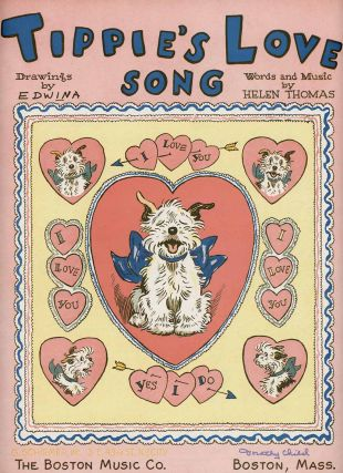 Tippie's Love Song. DOG THEMED VALENTINE'S SHEET MUSIC, Helen Thomas