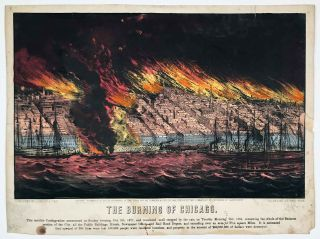 The Burning of Chicago. ILLINOIS - CHICAGO - FIRE OF 1871