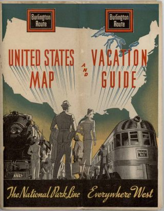Map of the Burlington Route. The National Park Line and Connections. (Cover title: United States Map and Vacation Guide. The National Park Line Everywhere West).