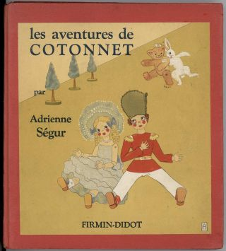 Les Aventures de Cotonnet (The Adventures of Cotonnet). FRENCH CHILDREN'S BOOK, Adrienne...