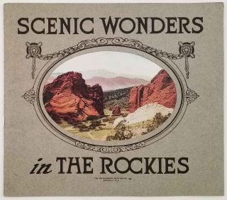 Scenic Wonders in the Rockies. COLORADO 1910S PHOTO BOOK