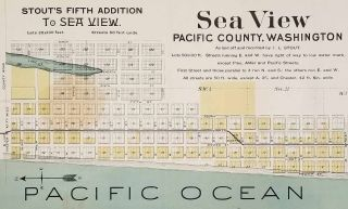 Sea View Pacific County, Washington As Laid off and recorded by J.L. Stout.