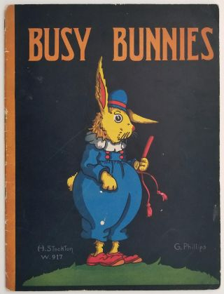 Busy Bunnies. ANTHROPOMORPHIC RABBITS, H. Stockton